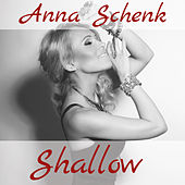 Shallow (Cover) by Anna Schenk