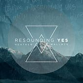 Resounding Yes (Live) by Heather Wallace