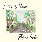 Stick to Nowhere by Zephaniah Stringfield
