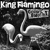 Covers, Baby!, Vol. 1 by King Flamingo