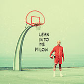 Lean into Me by Milow