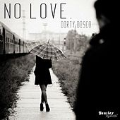 No Love de The Dirty Disco