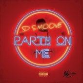 Party on Me von D. Smoove