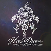 Heal Dream (Piano Music Box for Sleep) by Trouble Sleeping Music Universe