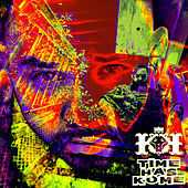Time Has Kome by Kingdom Kome