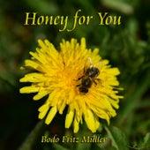Honey for You von Bodo Fritz Müller