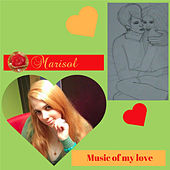 Music of My Love by Marisol