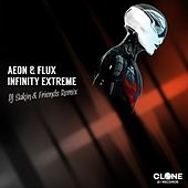 Infinity Extreme (DJ Sakin & Friends Remix) by Aeon