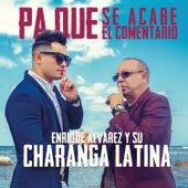 Pa' que se acabe el comentario by Enrique Álvarez y su Charanga Latina