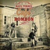 Café Bombón de Raúl Torres