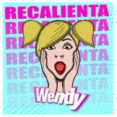 Recalienta von Wendy