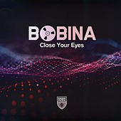 Close Your Eyes by Bobina
