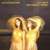 Just Do It (Mr Gabriel Remix) von Lily & Madeleine