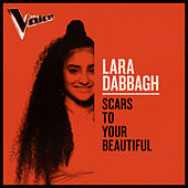 Scars To Your Beautiful (The Voice Australia 2019 Performance / Live) von Lara Dabbagh