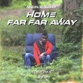 Home Far Far Away von Nigel Galaxy