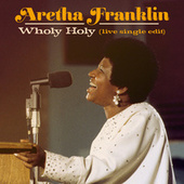 Wholy Holy (Live at New Temple Missionary Baptist Church, Los Angeles, January 13, 1972) (Single Edit) van Aretha Franklin