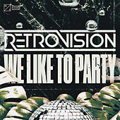 We Like To Party by Retrovision