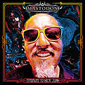 Stairway to Nick John by Mastodon