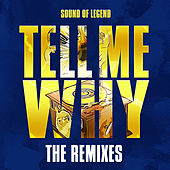 Tell Me Why (The Remixes) de Sound Of Legend