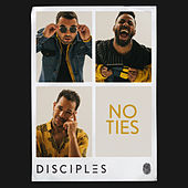 No Ties von Disciples