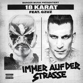 Immer auf der Straße (feat. GZUZ) by 18 Karat
