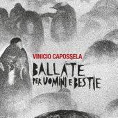 Ballate per Uomini e Bestie di Vinicio Capossela