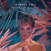Before I Do (Acoustic) de Barbra Lica