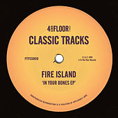 In Your Bones EP by Fire Island