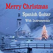 Merry Christmas: Spanish Guitar with Instrumentals by Manuel Gonzalez