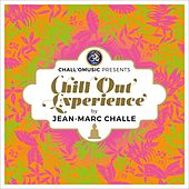 Chall'O Music Presents Chill Out Experience (by Jean-Marc Challe) by Various Artists