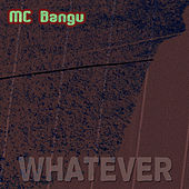 Whatever von MC Bangu