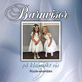 Barnvisor på Klassiskt vis, vol.3 by Piccolo-ensemblen
