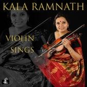 Violin Sings de Kala Ramnath