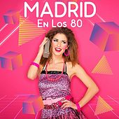 Madrid en los 80 by Various Artists