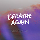 Breathe Again von Sleeping At Last