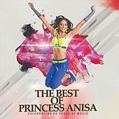 The Best of Princess Anisa de Princess Anisa