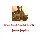 What Good Can Drinkin' Do von Janis Joplin