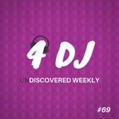 4 DJ: UnDiscovered Weekly #69 de Various Artists