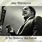 At The Monterey Jazz Festival (Remastered 2019) by Jimmy Witherspoon