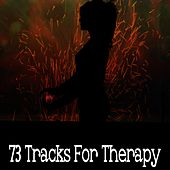 73 Tracks for Therapy von Lullabies for Deep Meditation