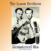 Remastered Hits (All Tracks Remastered) by The Louvin Brothers