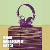 R&b Weekend Hits by Various Artists
