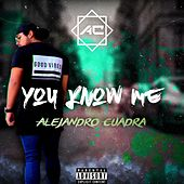 You Know Me de Alejandro Cuadra