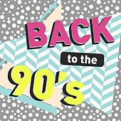 Back to the 90's von Various Artists