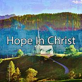 Hope in Christ de Praise and Worship