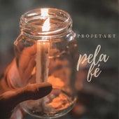Pela Fé by Projet'art
