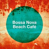 Bossa Nova Beach Café by Various Artists
