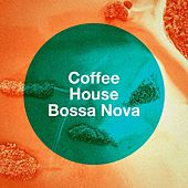 Coffee House Bossa Nova by Various Artists