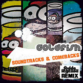 Soundtracks and Comebacks (Fedde le Grand Remix) von Goldfish