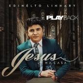 Jesus na Casa (Playback) de Edinélto Linhary